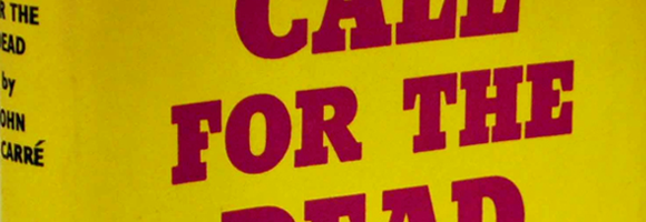 Detail of the first edition cover of 'Call for the Dead' (le Carré 1961)