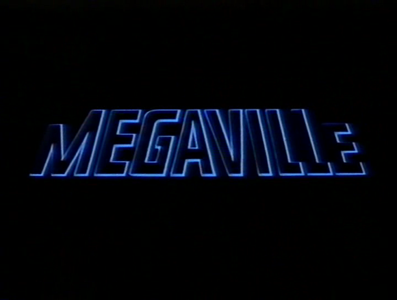 Titlecard of 'Megaville' (Lehner 1990)