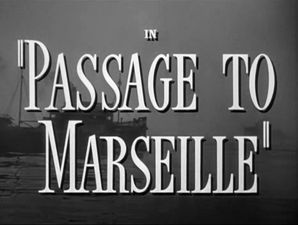 Titlecard of 'Passage to Marseille' (Curtiz 1944)