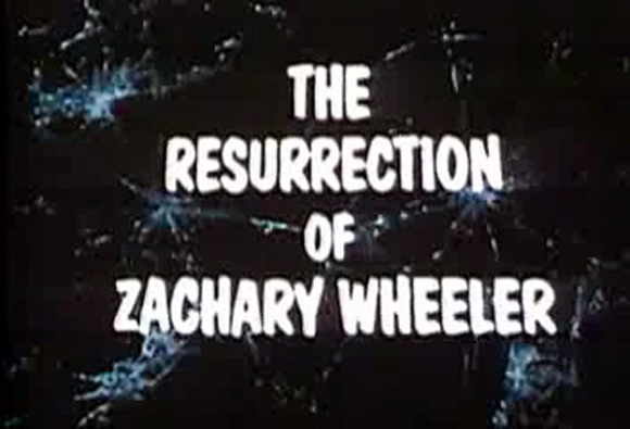 Title Card of 'The Resurrection of Zachary Wheeler' (Wynn 1971)